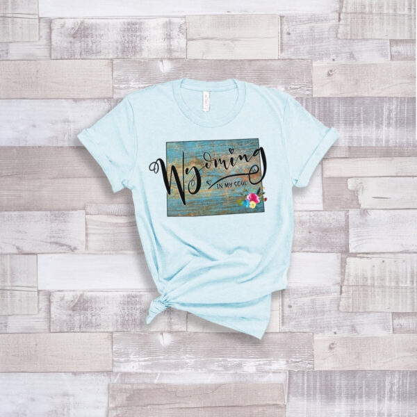 Shop Wyoming Wyoming in my Soul T-Shirt